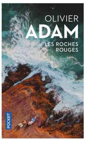 Les Roches Rouges écrit par Olivier Adam