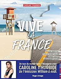 14e jeu du concours estival 2021 – Gagnez 3 exemplaires de Vive la France écrit par Caroline Ithurbide