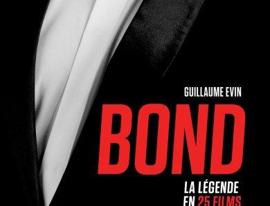 Bond, La Légende en 25 films écrit par Guillaume Evin