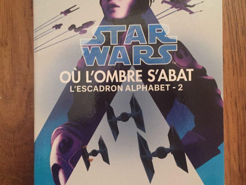 Star Wars – L'Escadron Alphabet – Tome 2 : où l'ombre s'abat écrit par Alexander Freed