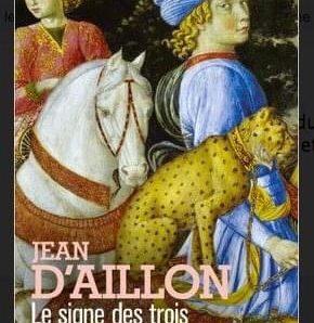 Le signe des trois écrit par Jean d'Aillon