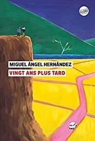 Vingt ans plus tard écrit par Miguel Angel Hernandez