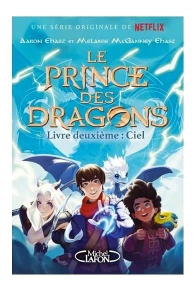 Le Prince des Dragon – Livre Deuxième : Ciel écrit par Aaron Ehasz