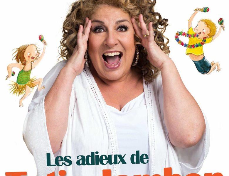 Les Adieux de Tatie Jambon au Théâtre de la Tour Eiffel à Paris