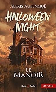Halloween Night – Tome 1 : Le Manoir écrit par Alexis Aubenque